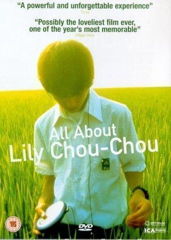 Все о Лили Чоу-Чоу [2001] / Riri Shushu No Subete / All About Lily Chou-Chou
